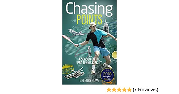 Amazon.com: Chasing Points: A Season on the Pro Tennis Circuit eBook: Gregory Howe: Kindle Store