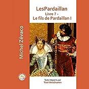 Le fils de Pardaillan 1 (Les Pardaillan 7) | Michel Zévaco