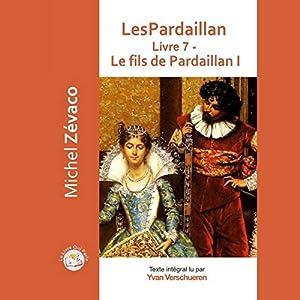 Le fils de Pardaillan 1 (Les Pardaillan 7) | Livre audio