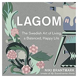 Lagom: The Swedish Art of Living a Balanced, Happy Life Audiobook