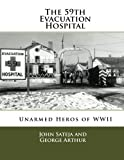 img - for The 59th Evacuation Hospital:: Unarmed Heros of WWII book / textbook / text book