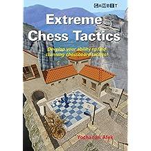 Extreme Chess Tactics (English Edition)