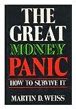 The Great Money Panic, Martin D. Weiss, 0870005022