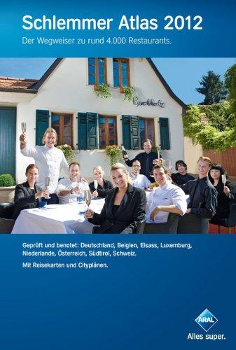 Schlemmer Atlas 2012: Ein Wegweiser zu rund 4.000 Restaurants in Deutschland, Belgien, Elsass, Luxemburg, Niederlande, Österreich, Südtirol, Schweiz mit Beileger 'Gesundheits-Urlaub'