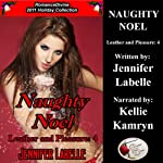 Naughty Noel: Leather and Pleasure | Jennifer Labelle