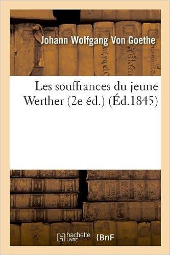 Les souffrances du jeune Werther (2e éd.) (Éd.1845) pdf, epub