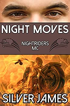 Night Moves (Nightriders MC Book 2) by [James, Silver]