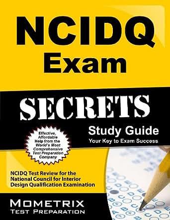Ncidq Exam Secrets Study Guide Ncidq Test Review For The National Council For Interior Design