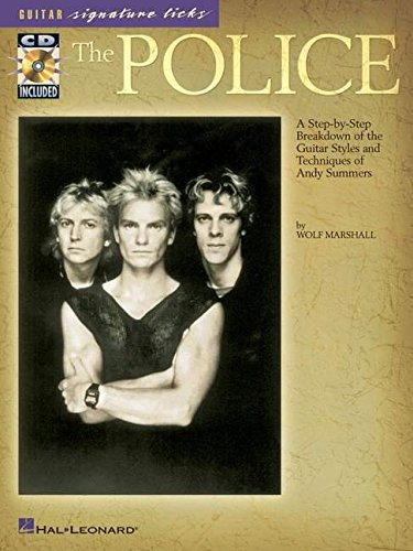 The Police: A Step-by-Step Breakdown of the Guitar Styles and Techniques of Andy Summers PDF