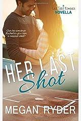 Her Last Shot (Last Shot Romance) Paperback