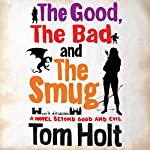 The Good, the Bad, and the Smug | Tom Holt