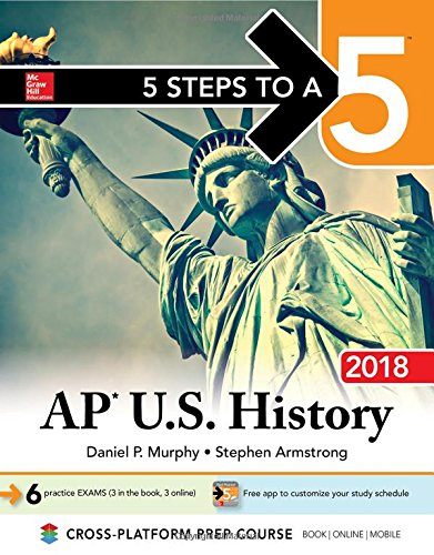 5 Steps to a 5: AP U.S. History 2018, Edition (McGraw-Hill 5 Steps to A 5) cover