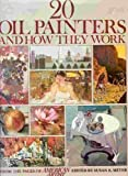 Twenty Oil Painters and How They Work, , 0823054918