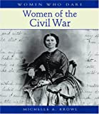 Women of the Civil War, Michelle A. Krowl, 0764935461