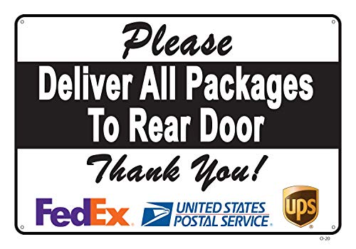 Deliver All Packages to Rear Door Sign - A Pleasant Reminder to Delivery People, an Vivid Design Plus UV Protection to Last Longer, Rust-Free Plastic at 10