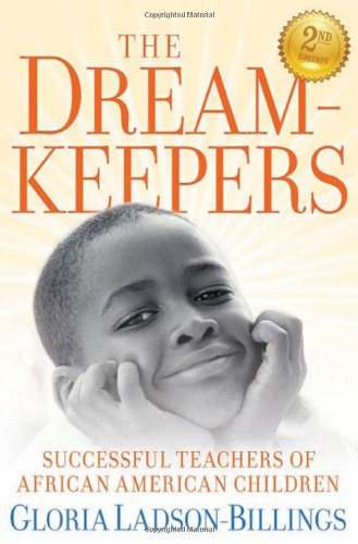 Search : The Dreamkeepers: Successful Teachers of African American Children