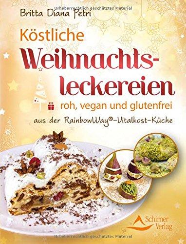 Köstliche Weihnachtsleckereien: roh, vegan und glutenfrei - aus der RainbowWay©- Vitalkost-Küche
