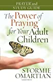 The Power of Praying for Your Adult Children, Stormie Omartian, 0736925368