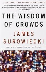 The Wisdom of Crowds by James Surowiecki (2005-08-16)