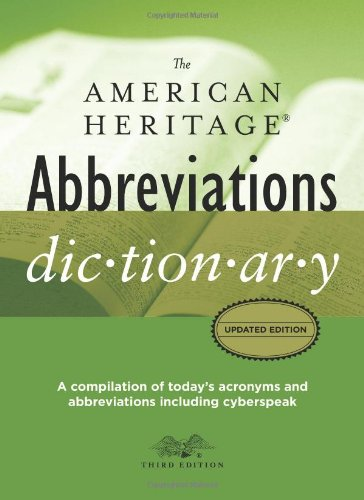 The American Heritage Abbreviations Dictionary, Third Edition: A Compilation of Today's Acronyms and Abbreviations Including Cyberspeak (American Heritage Books)