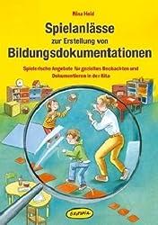 Spielanlässe zur Erstellung von Bildungsdokumentationen: Spielerische Angebote für gezieltes Beobachten und Dokumentieren in der Kita