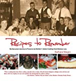 Recipes to Remember: My Epicurean Journey to Preserve My Mother's Italian Cooking from Memory Loss