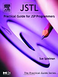 JSTL: Practical Guide for JSP Programmers (The Practical Guides)