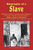 Biography of a Slave - Being the Experiences of Rev Charles Thompson, a Preacher of the United Brethren Church, While a Slave in the South Together, Reverend Charles Thompson, 1617204285
