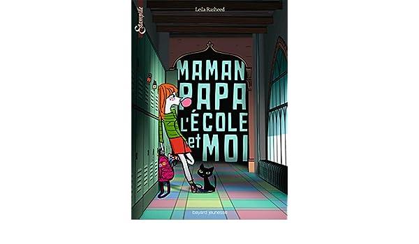 Maman, papa, lécole et moi: 9782747034777: Amazon.com: Books