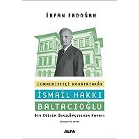 Cumhuriyetçi Muhafazakar İsmail Hakkı Baltacıoğlu: Bir Eğitim İnkılapçısının Hayatı