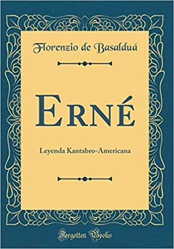 Erné: Leyenda Kantabro-Americana (Classic Reprint) (Spanish ...