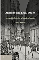 Anarchy and Legal Order: Law and Politics for a Stateless Society Kindle Edition