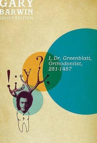 book cover of I, Dr. Greenblatt, Orthodontist, 251 - 1457