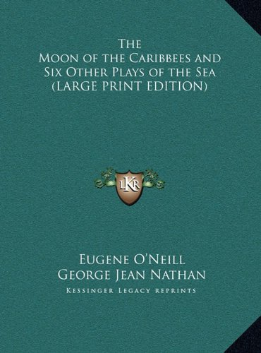 Download The Moon of the Caribbees and Six Other Plays of the Sea (LARGE PRINT EDITION) pdf epub
