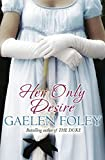 Her Only Desire by Gaelen Foley front cover
