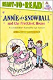 Annie and Snowball and the Prettiest House, Cynthia Rylant, 1416914609