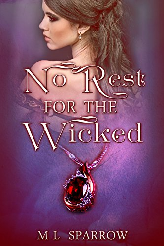 No Rest for the Wicked by M L Sparrow