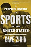 A People's History of Sports in the United States, David Zirin, 1595581006