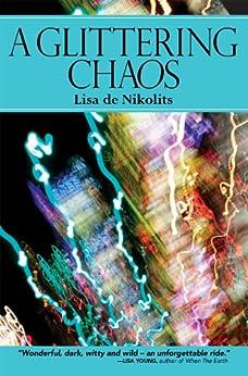 A Glittering Chaos by [de Nikolits, Lisa]