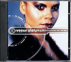Reggae Platynum & Renaissance Mix Tape, Vol. 1