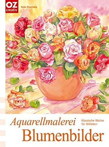 Aquarellmalerei Blumenbilder: Klassische Motive für Stillleben - traumhaft schön