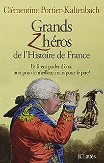 Grands zhéros de l'histoire de France : ils firent parler d'eux, non pour le meilleur mais pour le pire, Portier-Kaltenbach, Clémentine