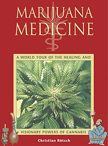 Marijuana-Medicine-A-World-Tour-of-the-Healing-and-Visionary-Powers-of-Cannabis