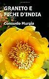Granito e Fichi D'India, Consuelo Murgia, 1484127927