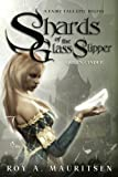 Shards of the Glass Slipper, Roy A. Mauritsen, 1890096482
