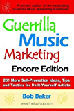 Guerrilla Music Marketing, Encore Edition: 201 More Self-Promotion Ideas, Tips and Tactics for Do-It-Yourself Artists (English Edition)