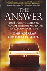 The Answer: Your Guide to Achieving Financial Freedom and Living an Extraordinary Life by Assaraf, John, Smith, Murray (2008) Paperback Paperback