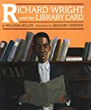 Richard Wright and the Library Card, William Miller, 1880000571