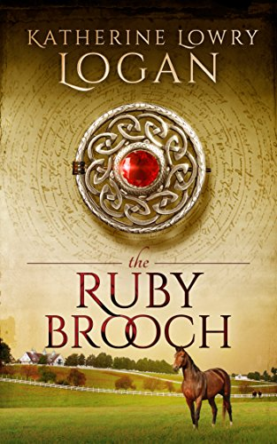 The Ruby Brooch (Time Travel Romance) (The Celtic Brooch Series Book (Ruby Series)