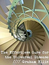 The Effortless Cure for the Universal Disease
